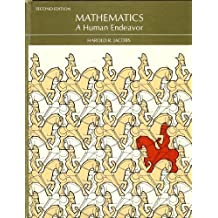 Mathematics, a Human Endeavor: A Textbook for Those Who Think They Don't Like the Subject by Harold R. Jacobs (1982-05-01)