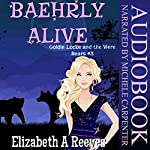 Baehrly Alive: Goldie Locke and the Were Bears, Book 3 | Elizabeth A. Reeves