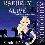Baehrly Alive: Goldie Locke and the Were Bears, Book 3   Elizabeth A. Reeves