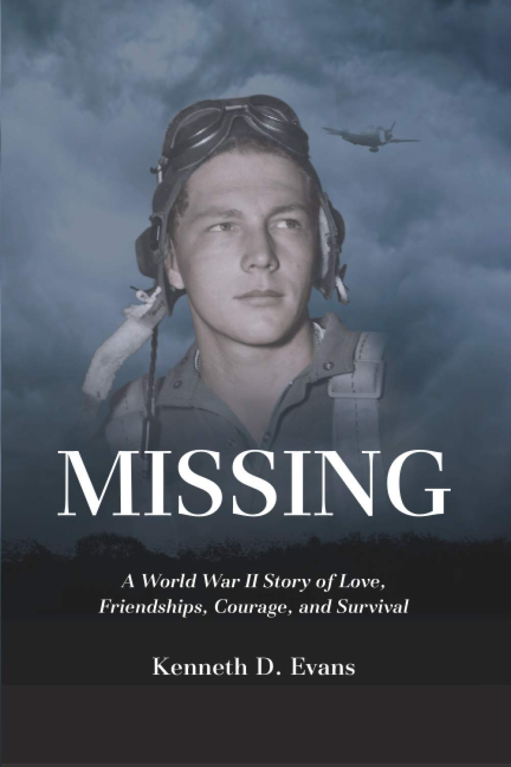 MISSING: A World War II Story of Love, Friendships, Courage, and Survival pdf epub