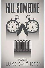 Kill Someone Kindle Edition