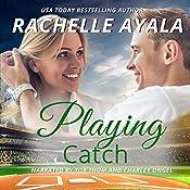 Playing Catch: Men of Spring Baseball, Book 2   Rachelle Ayala
