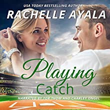 Playing Catch: Men of Spring Baseball, Book 2 Audiobook by Rachelle Ayala Narrated by Charley Ongel, Tor Thom
