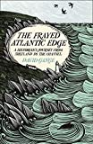 The Frayed Atlantic Edge: A Historian's Journey