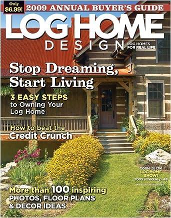 Log Home Design Amazon Com Magazines