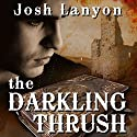 The Darkling Thrush Audiobook by Josh Lanyon Narrated by Max Miller