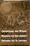 Geheimnis der Wuste/ Mystery on the Desert/ Secreto de la Pampa: Preliminaries for a Scientific Interpretation of the Pre-Historic Ground-Drawings of Nazca, Peru and Introduction to Their Study