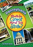 Pennsylvania: What's So Great About State (Arcadia Kids)