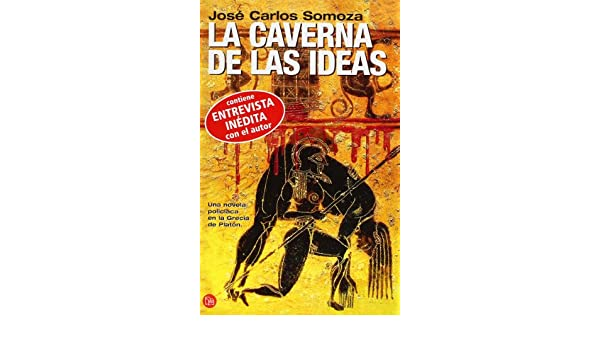 La Caverna De LAS Ideas (Spanish Edition): Jose Carlos Somoza: 9788466320245: Amazon.com: Books