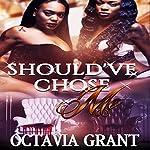 Should've Chose Me | Octavia Grant