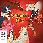 Farmyard Fun | Hans Christian Anderson,Margaret Wild,Henry Salter,June Factor,Pamela Allen,Lisa Shanahan