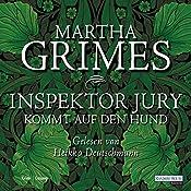 Inspektor Jury kommt auf den Hund (Inspektor Jury 20) | Martha Grimes