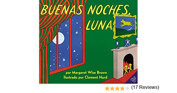 Buenas Noches, Luna: Amazon.es: Margaret Wise Brown, Clement Hurd: Libros