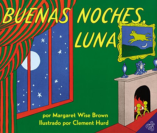 Goodnight Moon / Buenas Noches, Luna (Spanish Edition) (Best Of Barcelona In 3 Days)