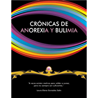 Crónicas de Anorexia y Bulimia