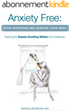 Anxiety Free: Stop worrying and quieten your mind- Featuring the Buteyko Breathing Method and Mindfulness (English Edition)