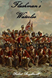 Flashman's Waterloo (Adventures of Thomas Flashman Book 6)