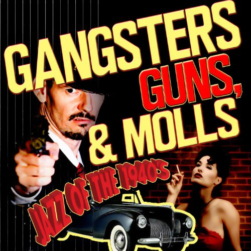 Gangsters, Guns, & Molls! Jazz...