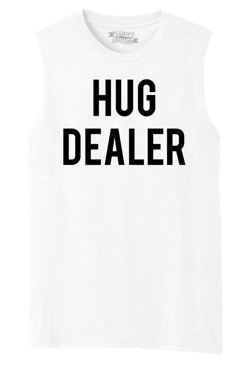 S Hug Dealer Funny Tee College Party Huggers Day Muscle Tank Shirts