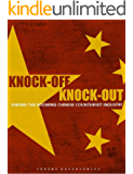 Knock-off Knock-Out: Ending the Booming Chinese Counterfeit Industry