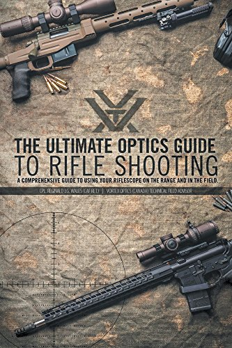 Comprehensive Range (The Ultimate Optics Guide to Rifle Shooting: A Comprehensive Guide to Using Your Riflescope on the Range and in the Field)