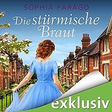 Die stürmische Braut (Lancroft Abbey 3) Hörbuch von Sophia Farago Gesprochen von: Nora Jokhosha