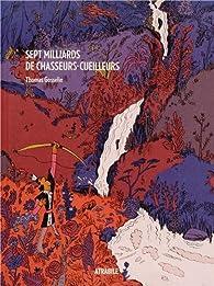Sept milliards de chasseurs-cueilleurs par Thomas Gosselin