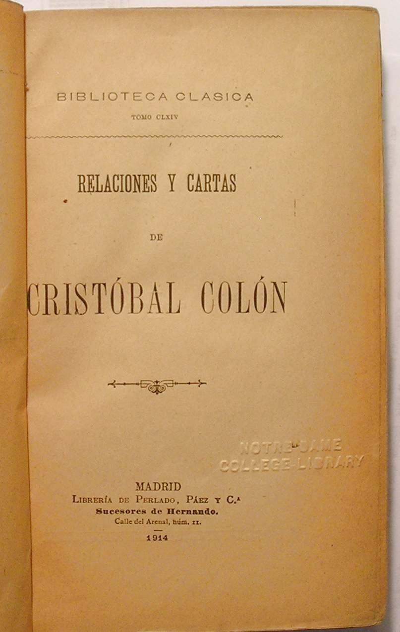 Relaciones y Cartas de Cristobal Colon: Cristobal Colon ...