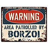 WARNING AREA PATROLLED BY BORZOI Chic Sign Vintage Retro Rustic Store Home Room Aluminum Metal Sign 10