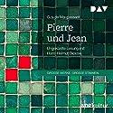 Pierre und Jean Hörbuch von Guy de Maupassant Gesprochen von: Hans-Helmut Dickow