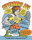 Superhero Joe, Jacqueline Preiss Weitzman, 1416991573