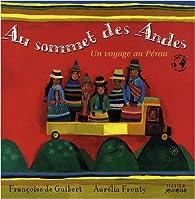 Au sommet des Andes : Un voyage au Pérou par Aurélia Fronty