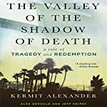 The Valley of the Shadow of Death: A Tale of Tragedy and Redemption | Kermit Alexander,Alex Gerould,Jeff Snipes