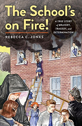 Our Lady Angels - The School's on Fire!: A True Story of Bravery, Tragedy, and Determination