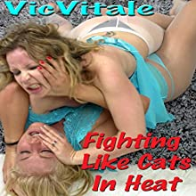 Fighting Like Cats In Heat Audiobook by Vic Vitale Narrated by Jim Masters