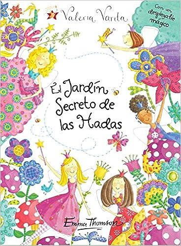 El jardín secreto de las hadas Valeria Varita. Libro regalo: Amazon.es: Thomson, Emma, Estrella Borrego del Castillo;: Libros