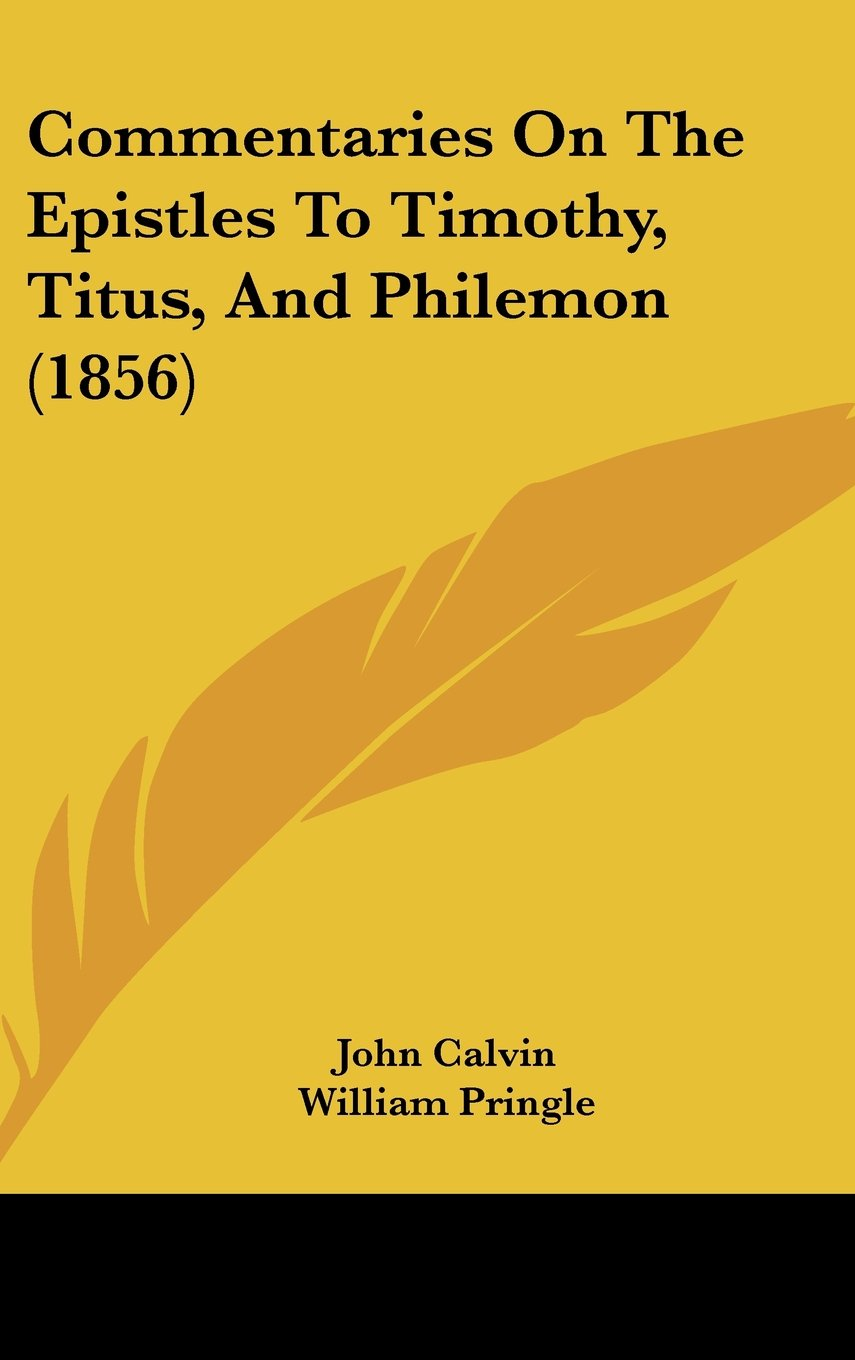 Commentaries On The Epistles To Timothy, Titus, And Philemon (1856) pdf