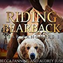 Riding Bearback: Bear Ranchers, Book 1 Audiobook by Becca Fanning Narrated by Audrey Lusk