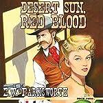 Desert Sun, Red Blood   E. W. Farnsworth