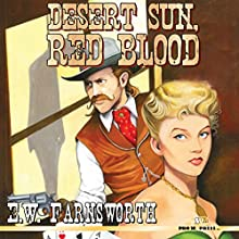 Desert Sun, Red Blood Audiobook by E. W. Farnsworth Narrated by David Gilmore