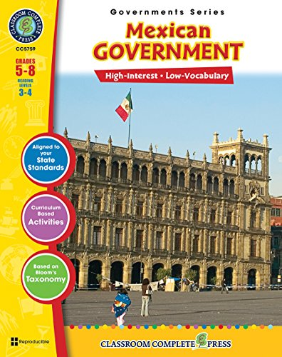 Mexican Government Gr. 5-8 (North American Governments) - Classroom Complete Press