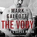 The Vory: Russia's Super Mafia Hörbuch von Mark Galeotti Gesprochen von: Nigel Patterson