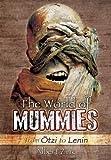 The World of Mummies: From Ötzi to Lenin