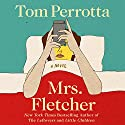Mrs. Fletcher Audiobook by Tom Perrotta Narrated by To Be Announced