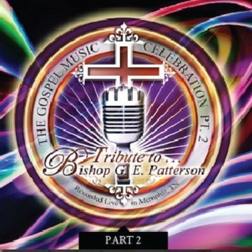 Tribute to Bishop G.E. Patterson 2