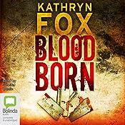 Blood Born: Dr Anya Crichton, Book 4 | Kathryn Fox
