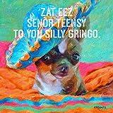Funny Chihuahua Sombrero Saying Art Print 8x8 - Korpita