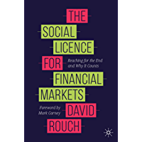 The Social Licence for Financial Markets: Reaching for the End and Why It Counts (English Edition)