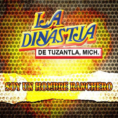 3fed6f1dcc86a Soy un Hombre Ranchero by Mich. La Dinastia de Tuzantla on Amazon ...