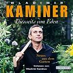 Diesseits von Eden: Neues aus dem Garten | Wladimir Kaminer